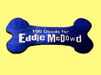http://static.tvtropes.org/pmwiki/pub/images/100_deeds_for_eddie_mcdowd-show_2623.jpg