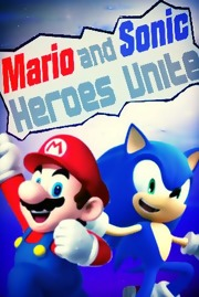 Mario and Sonic: Heroes Unite! (Fanfic) - TV Tropes