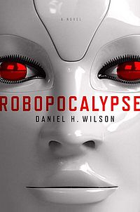 http://static.tvtropes.org/pmwiki/pub/images/200px-Robopocalypse_Book_Cover_8431.jpg