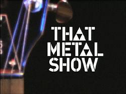 https://static.tvtropes.org/pmwiki/pub/images/250px-That_metal_show_logo_560.jpg