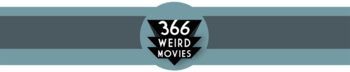http://static.tvtropes.org/pmwiki/pub/images/366_weird_movies.png