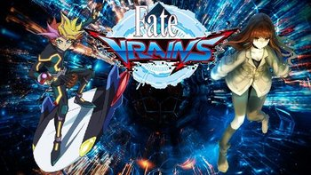 Fate/VRAINS (Fanfic) - TV Tropes
