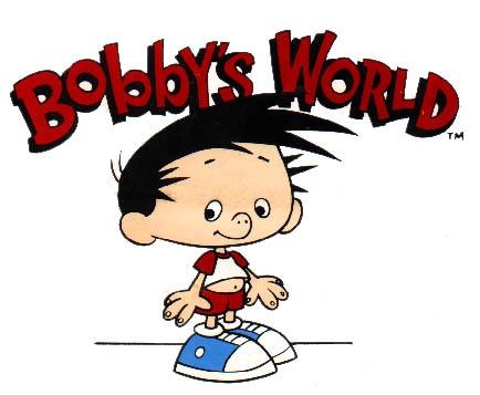 http://static.tvtropes.org/pmwiki/pub/images/Bobby-S-World_2561.jpg