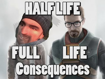 http://static.tvtropes.org/pmwiki/pub/images/Half_Life_Full_Life_Consequences_7517.jpg