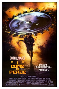 http://static.tvtropes.org/pmwiki/pub/images/I-Come-In-Peace-Poster_9318.jpg