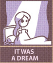 http://static.tvtropes.org/pmwiki/pub/images/ItWasADream.jpg