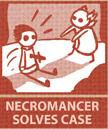 http://static.tvtropes.org/pmwiki/pub/images/NecromancerSolvesCase.jpg