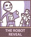 http://static.tvtropes.org/pmwiki/pub/images/RobotReveal.jpg