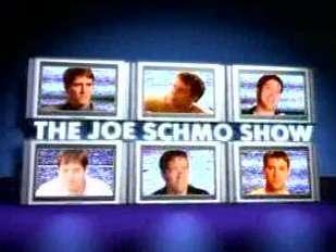 http://static.tvtropes.org/pmwiki/pub/images/The_Joe_Schmo_Show_5045.jpg