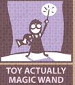 http://static.tvtropes.org/pmwiki/pub/images/ToyActuallyWand.jpg