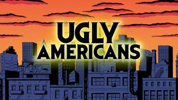 https://static.tvtropes.org/pmwiki/pub/images/Ugly_Americans_Title_7833.jpg