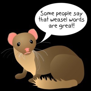 http://static.tvtropes.org/pmwiki/pub/images/Weasel_Words_4835.jpg