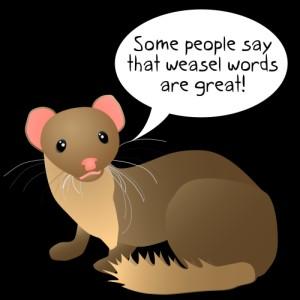 https://static.tvtropes.org/pmwiki/pub/images/Weasel_Words_4835.jpg