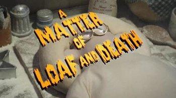 https://static.tvtropes.org/pmwiki/pub/images/a_matter_of_loaf_and_death.jpg