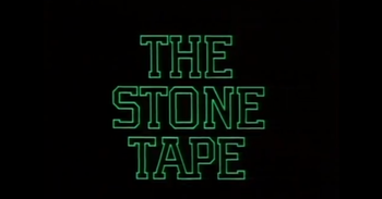 http://static.tvtropes.org/pmwiki/pub/images/bbc_the_stone_tape_nigel_kneale_1972_logo.png