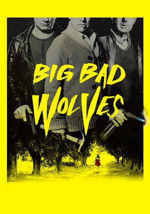 https://static.tvtropes.org/pmwiki/pub/images/big_bad_wolves_56d493e66f9af.png