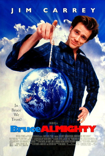 http://static.tvtropes.org/pmwiki/pub/images/bruce_almighty_movie_poster.jpg