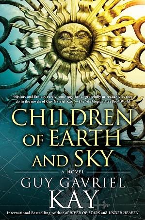 https://static.tvtropes.org/pmwiki/pub/images/children_of_earth_and_sky_guy_gavriel_kay1.jpg