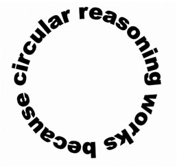 http://static.tvtropes.org/pmwiki/pub/images/circular-reasoning1_copy_7418.jpg