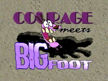 https://static.tvtropes.org/pmwiki/pub/images/courage_meets_bigfoot_title_card.png