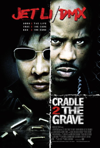 http://static.tvtropes.org/pmwiki/pub/images/cradle_2_the_grave_2003_poster.jpg