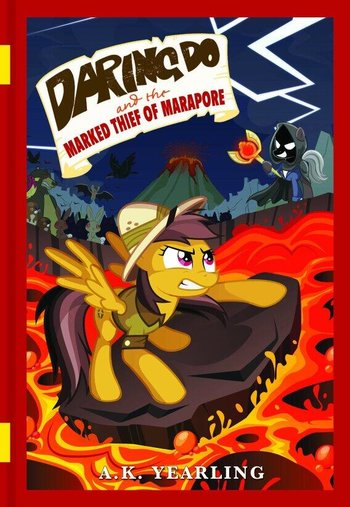 https://static.tvtropes.org/pmwiki/pub/images/daring_do_and_the_marked_thief_of_marapore_cover.jpg