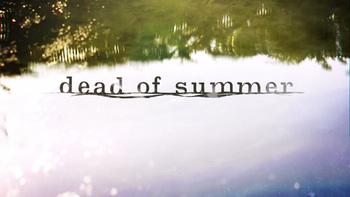 https://static.tvtropes.org/pmwiki/pub/images/dead_of_summer.jpg