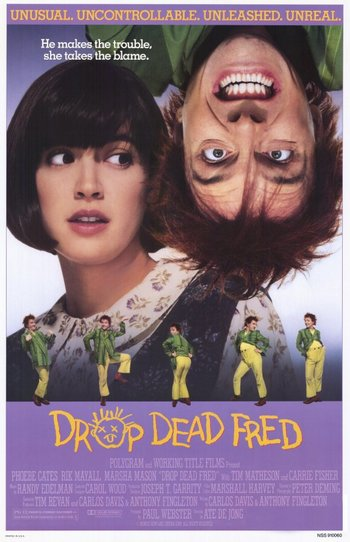 http://static.tvtropes.org/pmwiki/pub/images/drop_dead_fred_movie_poster_1991.jpg