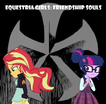 Equestria Girls: Friendship Souls (Fanfic) - TV Tropes