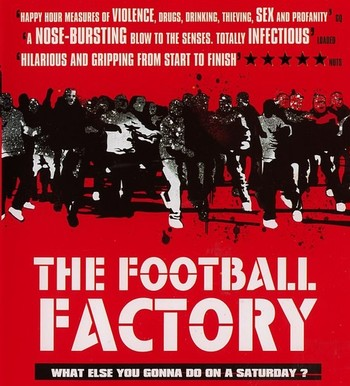 https://static.tvtropes.org/pmwiki/pub/images/football_factory_poster.jpg