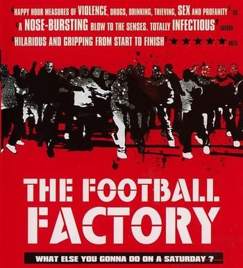 http://static.tvtropes.org/pmwiki/pub/images/football_factory_poster.jpg