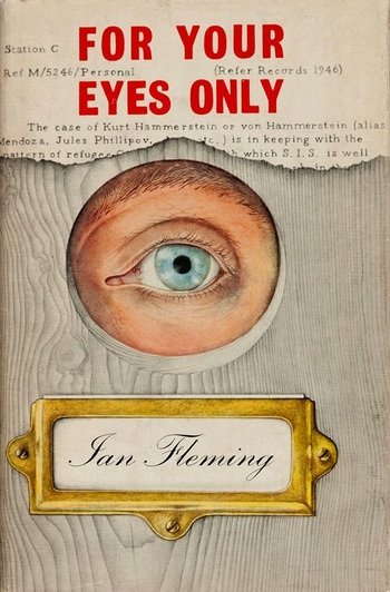 http://static.tvtropes.org/pmwiki/pub/images/for_your_eyes_only_book_cover_ian_fleming.jpg