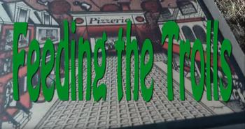 Feeding The Trolls (Web Video) - TV Tropes