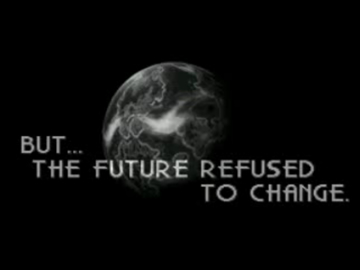 http://static.tvtropes.org/pmwiki/pub/images/futurerefusedtochange.jpg