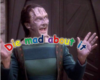 https://static.tvtropes.org/pmwiki/pub/images/garak_says_die_mad_about_it.jpg