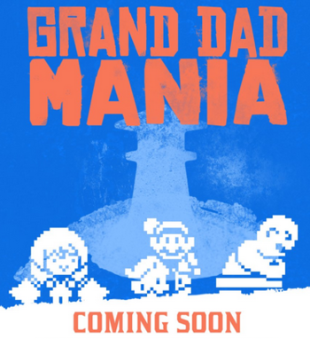 4ac1402172ab2 Grand Dad Mania (Video Game) - TV Tropes