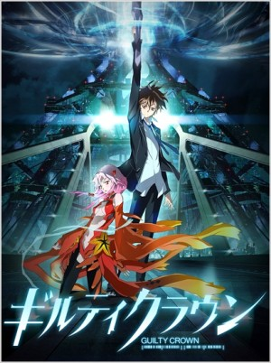 Guilty Crown (Anime) - TV Tropes