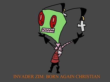 http://static.tvtropes.org/pmwiki/pub/images/invader_zim__born_again_christian_by_insaneguyofdoom-d4wnx0c_7511.jpg