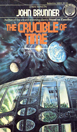 http://static.tvtropes.org/pmwiki/pub/images/john_brunner_1982_the_crucible_of_time.png
