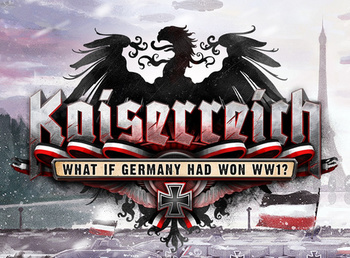 Kaiserreich: Legacy of the Weltkrieg (Video Game) - TV Tropes