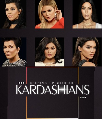 http://static.tvtropes.org/pmwiki/pub/images/keeping_up_with_the_kardashians.jpg