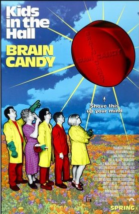 http://static.tvtropes.org/pmwiki/pub/images/kids_in_the_hall_brain_candy_poster.jpg