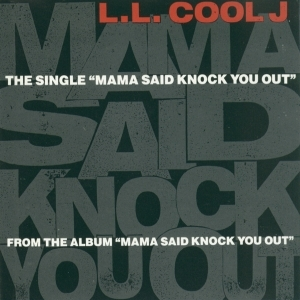 https://static.tvtropes.org/pmwiki/pub/images/mama_said_knock_you_out_ll_cool_j_single___cover_art_1.jpg