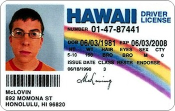 http://static.tvtropes.org/pmwiki/pub/images/mclovin_fake_id_hawaii_11.jpg