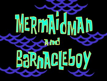 http://static.tvtropes.org/pmwiki/pub/images/mermaid_man.jpg