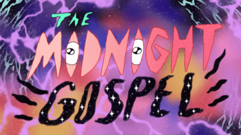 The Midnight Gospel (Western Animation) - TV Tropes