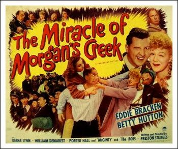 http://static.tvtropes.org/pmwiki/pub/images/miracle_of_morgans_creek_5806.jpg