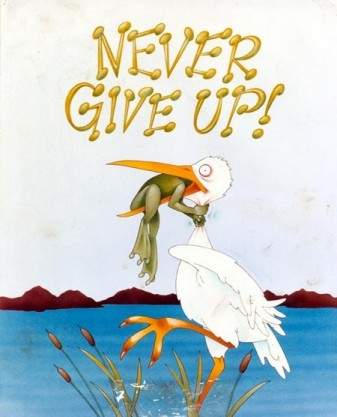 http://static.tvtropes.org/pmwiki/pub/images/never_give_up_small_9364.jpg