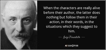 https://static.tvtropes.org/pmwiki/pub/images/quote_when_the_characters_are_really_alive_before_their_author_the_latter_does_nothing_but_luigi_pirandello_23_26_32.jpg