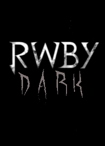 RWBY: Dark / Fan Fic - TV Tropes